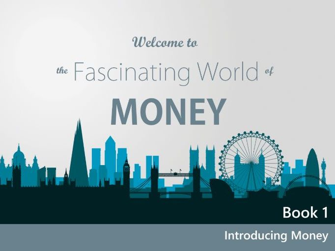 Welcome to the Fascinating World of Money - Book 1