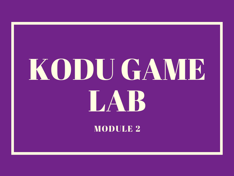 Kodu Lessons (Module 2)