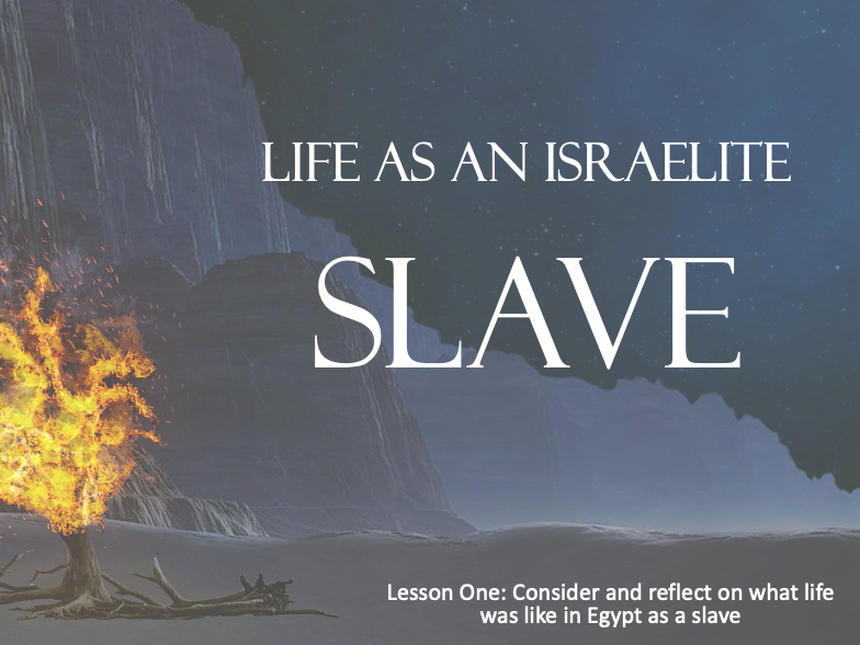 MOSES - Life as an Israelite Slave in Egypt - Lesson 1 - 50+Mins