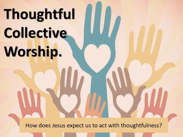 Collective Worship on Being Thoughtful