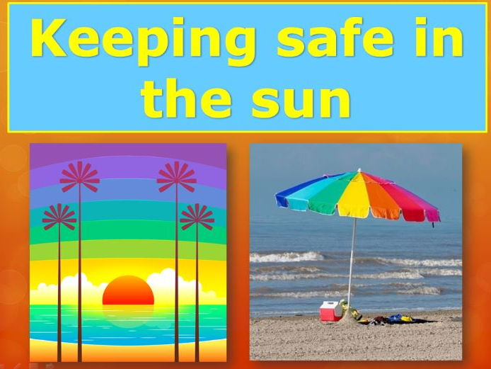 KS1 & 2 powerpoint lesson about Sun Safety
