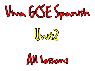 Viva Higher GCSE Spanish - Unit 2