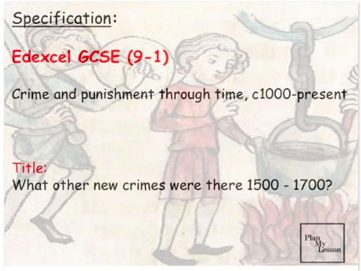 Edexcel GCSE 9-1 Crime & Punishment: Lesson 9 What other new crimes were there c1500-c1700?