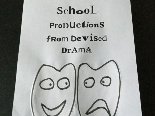 School Productions from Devised Drama: Intro