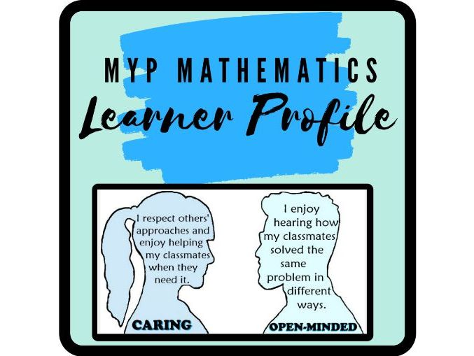 Showcasing the Learner Profile in Mathematics - MYP DP IB Classroom Display