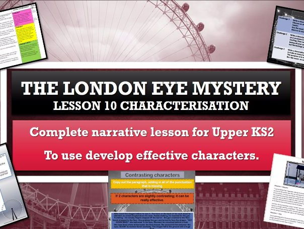 The London Eye Mystery - Lesson 10 - Developing effective characters