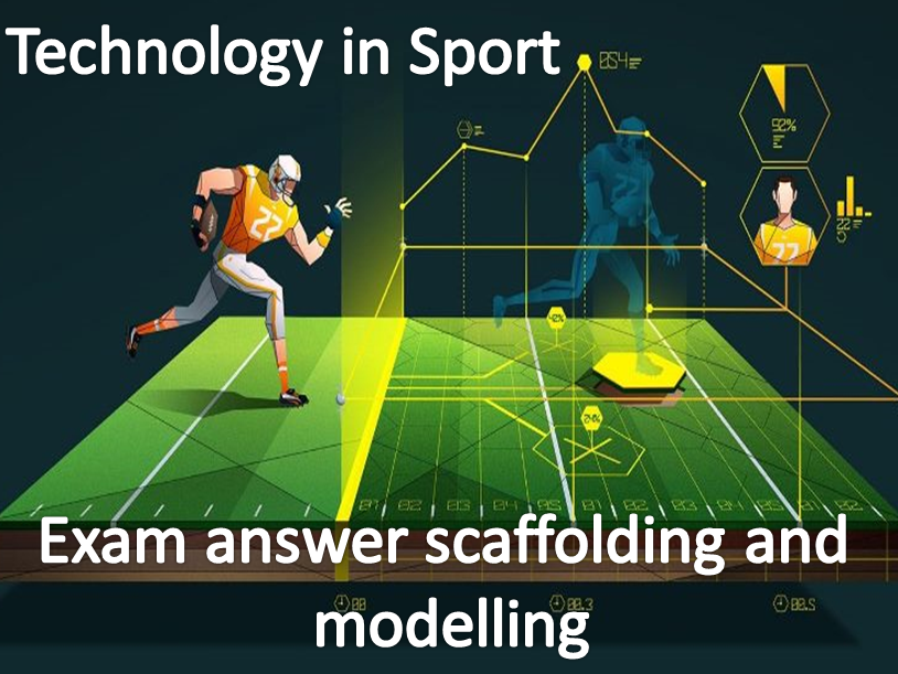 A LEVEL AQA PE Technology in Sport Exam answer scaffolding and modelling