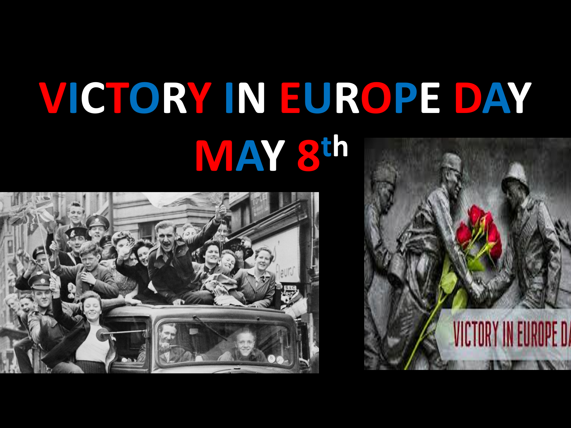 V.E. DAY IN THE HISTORY OR ENGLISH CLASSROOM