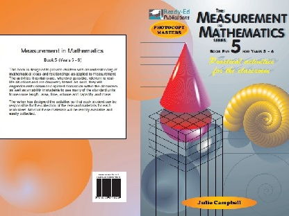 The Measurement in Mathematics 5 - Practical Measuring Activities for the Classroom - For ages  9-10