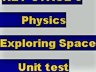 KEY STAGE 3 EXPLORING SPACE UNIT TEST