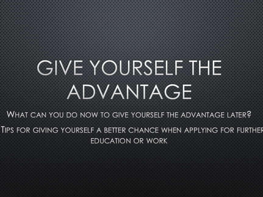 Give yourself the advantage Assembly