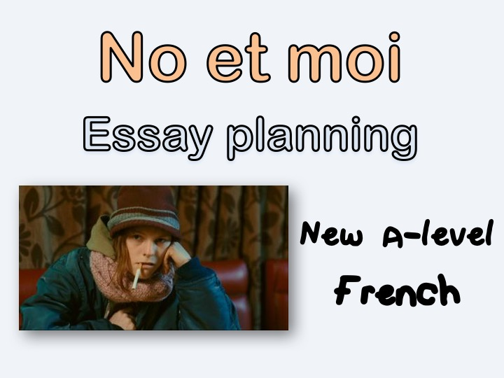 NO et MOI - Essay planning + essay sample and structures - New A-level French