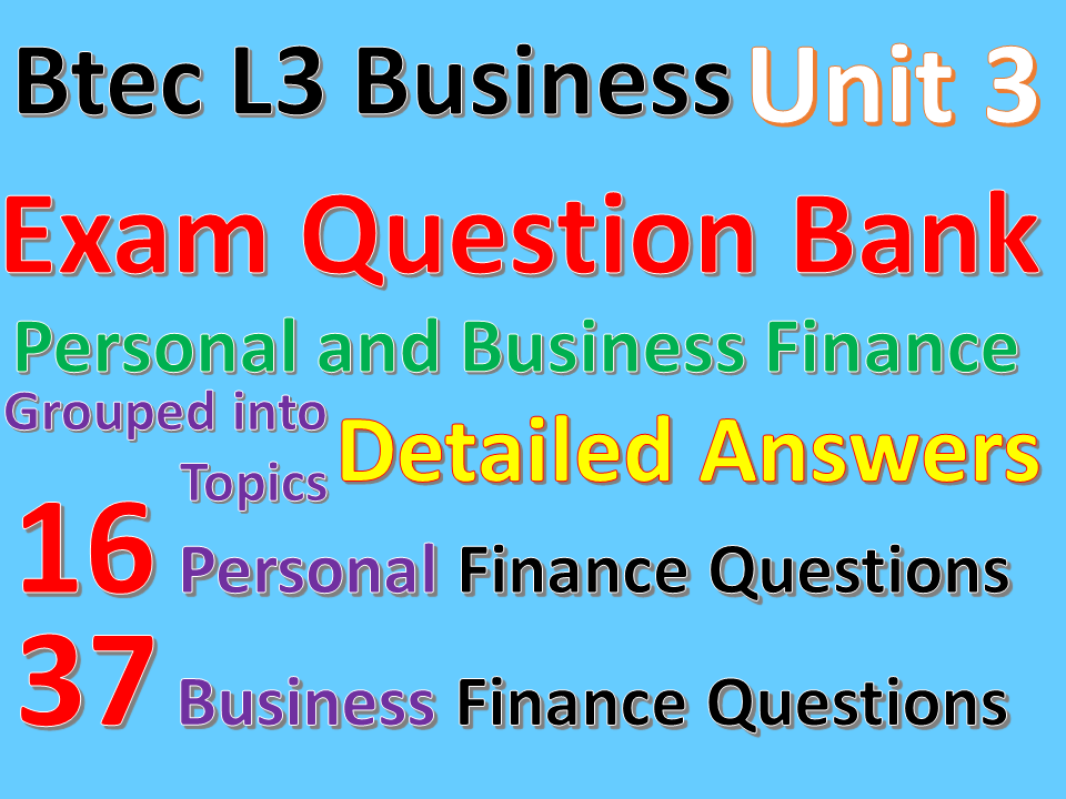 Unit 3 Personal and Business Finance question bank (By topic) L3 Btec Business