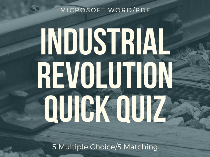 Industrial Revolution Quick Quiz