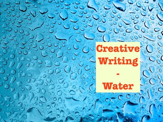 Creative Writing: Water