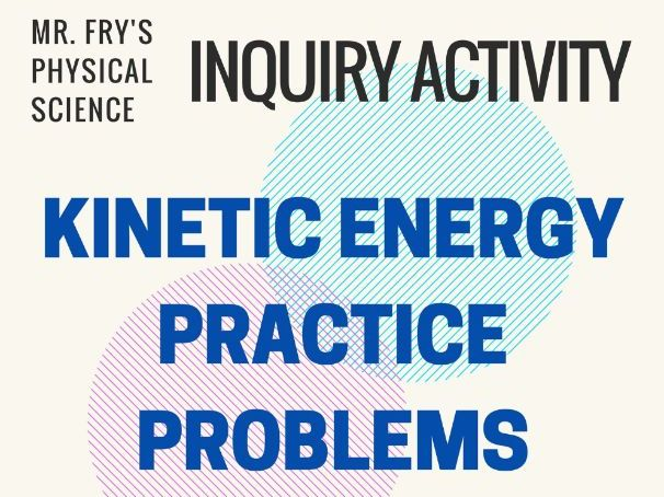 Kinetic Energy - Practice Problems - Great Worksheet w/ key!