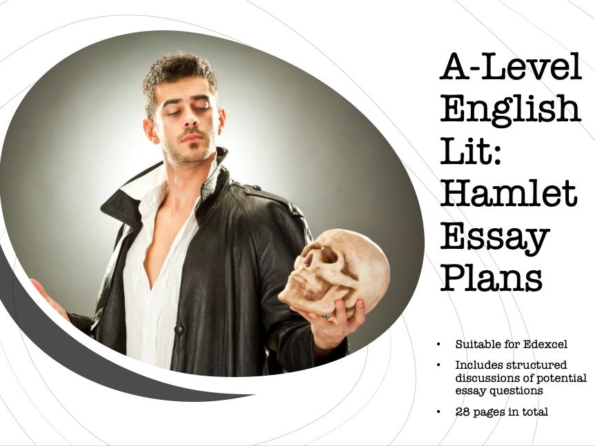 A Level English Literature Hamlet Essay Plans (Edexcel)