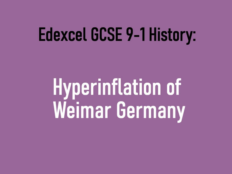 Hyperinflation of Weimar Germany Edexcel GCSE 9-1 History