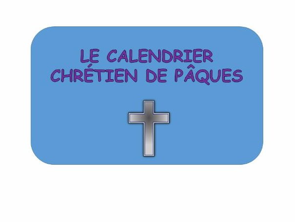 Le calendrier Chretien de Paques - An Easter French resource for KS2,3 & 4