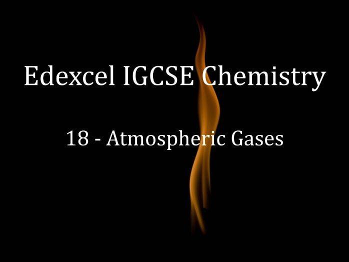 Edexcel IGCSE Chemistry Lecture 18 - Atmospheric Gases