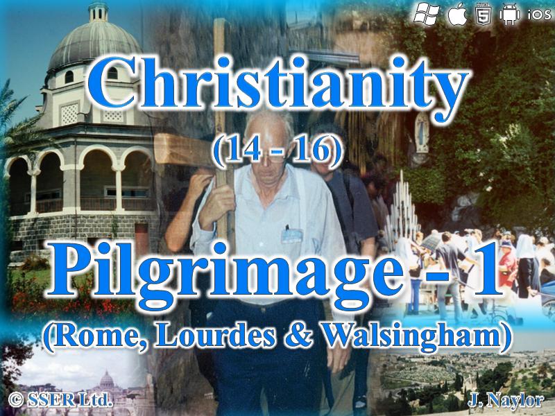 Christianity - Pilgrimage 1 (Rome, Lourdes & Walsingham)