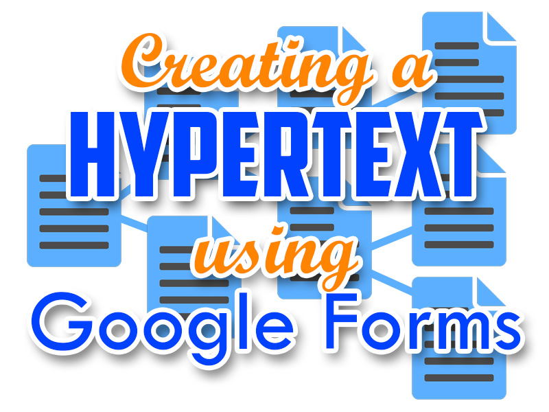 Creating a hypertext using Google Forms