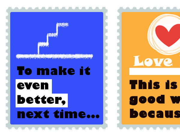 Feedback Stickers to Print (This is good work because.../To make it even better, next time...)