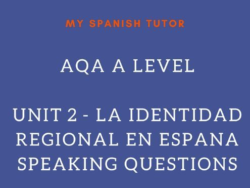 AQA AS LEVEL SPANISH UNIT 5 LA IDENTIDAD REGIONAL EN ESPANA