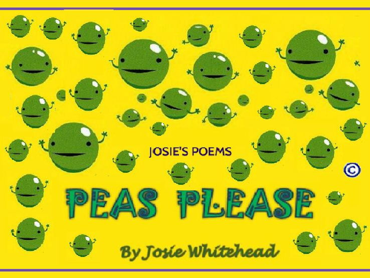 PEAS PLEASE - A Funny Performance Poem for KS1 AND KS2 Children - written in DACTYLIC METRE