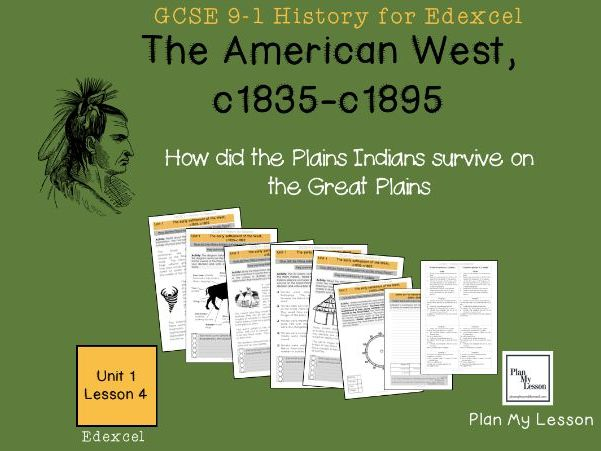 GCSE Edexcel The American West: Lesson 4: How did the Plains Indians survive on the Great Plains?
