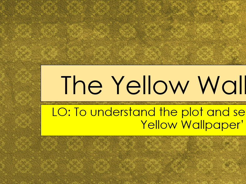 The Yellow Wallpaper KS3 Plot, Context and Analysis Lessons