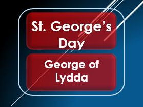 British Values: St. George's Day: The Tomb of St. George/George of Lydda