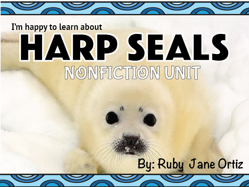 Harp Seal Nonfiction Unit