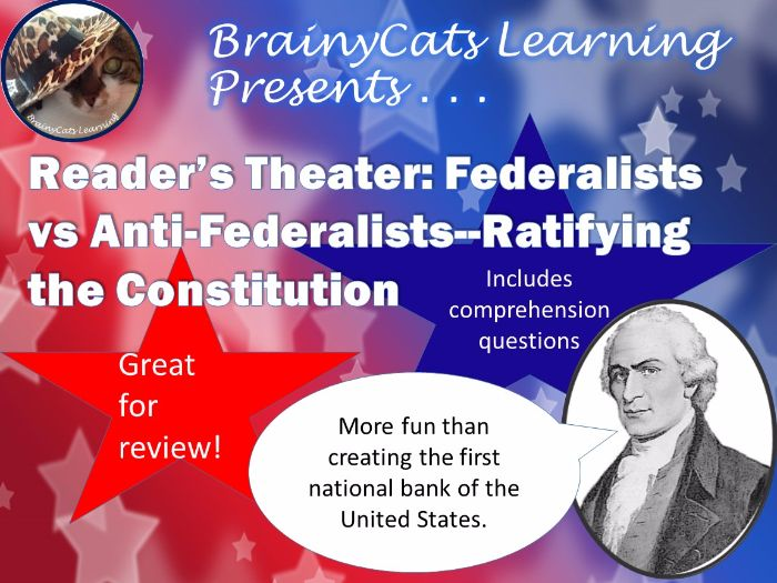 Reader's Theater:  Federalists vs Anti-Federalists and Ratifying the U.S. Constitution