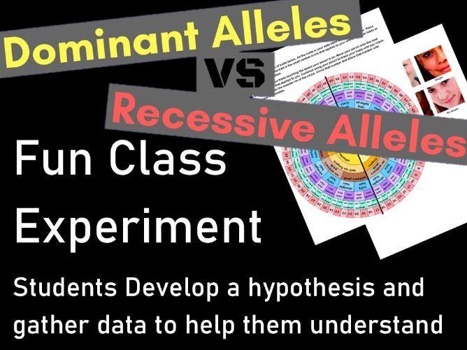 Dominant and Recessive Alleles/Genes Fun Class Experiment