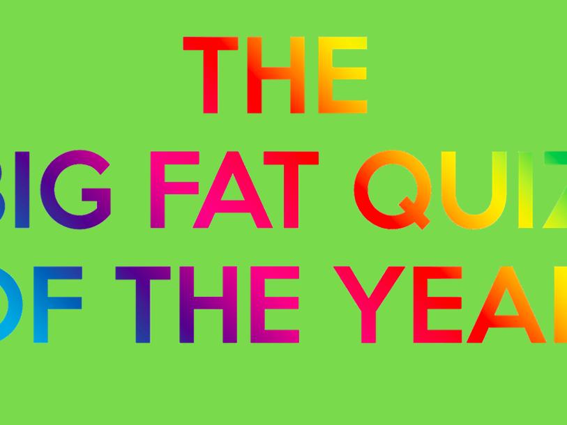 Big Fat Quiz of the Year!