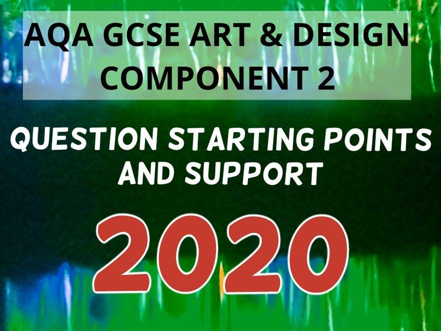 AQA GCSE Art and Design Exam Component 2 Question Support 2020