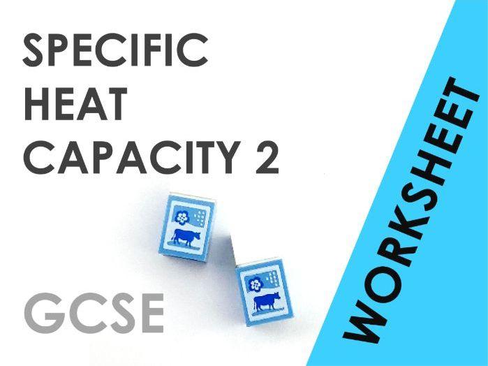 Specific Heat Capacity 2 - Worksheet