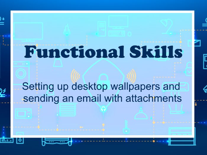 Functional Skills ICT Level 1: Set Wallpaper and send e-mail with attachment
