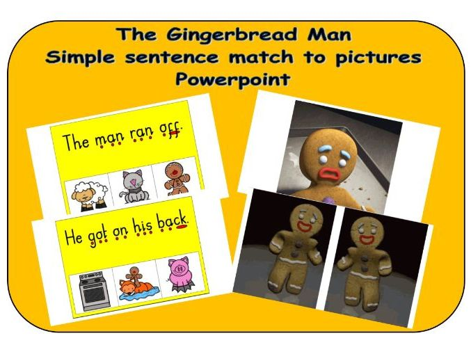 The Gingerbread man - Simple sentence match to pictures - Powerpoint
