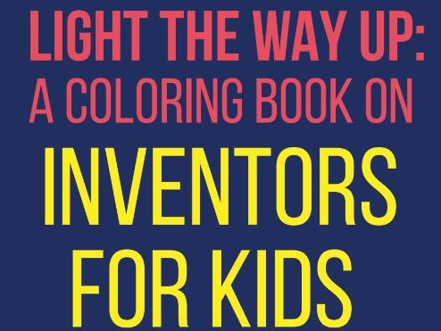 Light up the Way : Color the Inventors - A Coloring Book and Worksheet for Kids