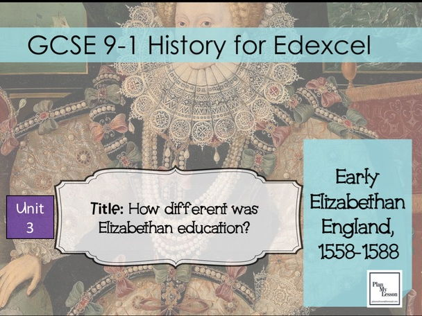 Edexcel 9-1 GCSE Early Elizabethan England: L13 How different was Elizabethan education?