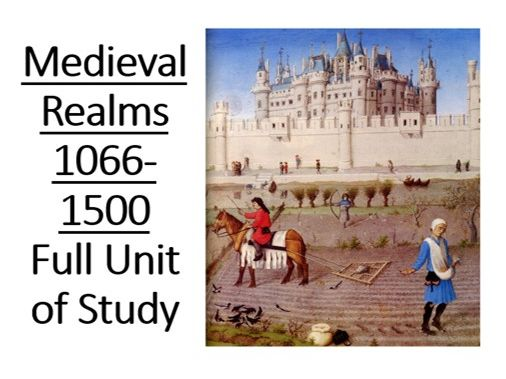 Medieval Realms: Full Unit of Study