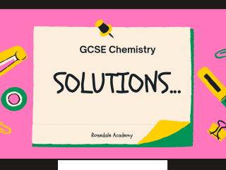 Chemistry Definitions   Solutions   AQA Edexcel Exams   GCSE / IGCSE   Study Notes - Exam Revision