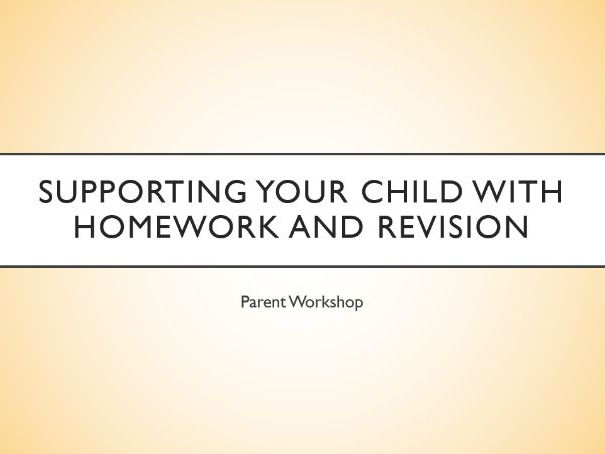 Supporting Your Child with Revision - Parent Assembly/Workshop