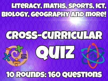 Fun Cross-Curricular Quiz: 10 rounds and 160 questions: maths, sports, biology, literacy...