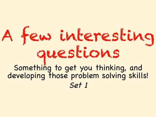 Maths problem solving skills.  KS3, KS4/GCSE. Great for classroom discussion, two PowerPoints