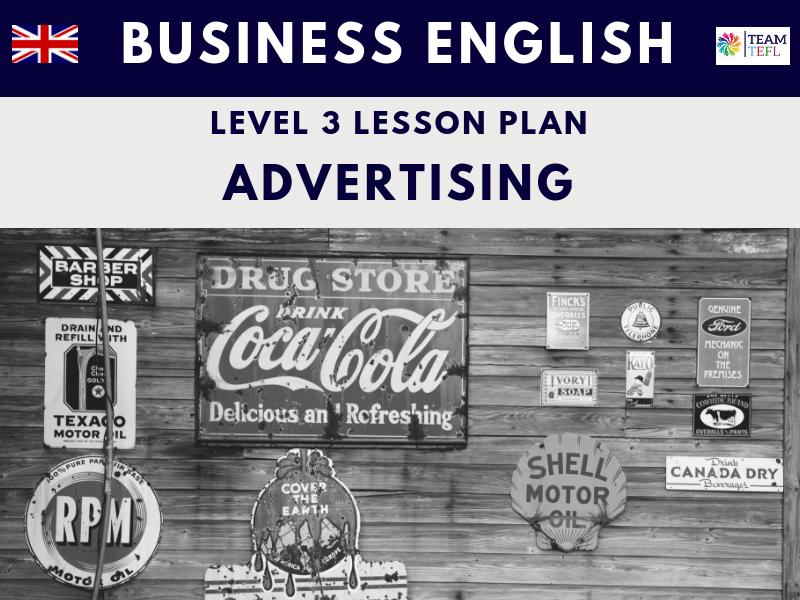 advertising business english level three lesson plan by teamtefl