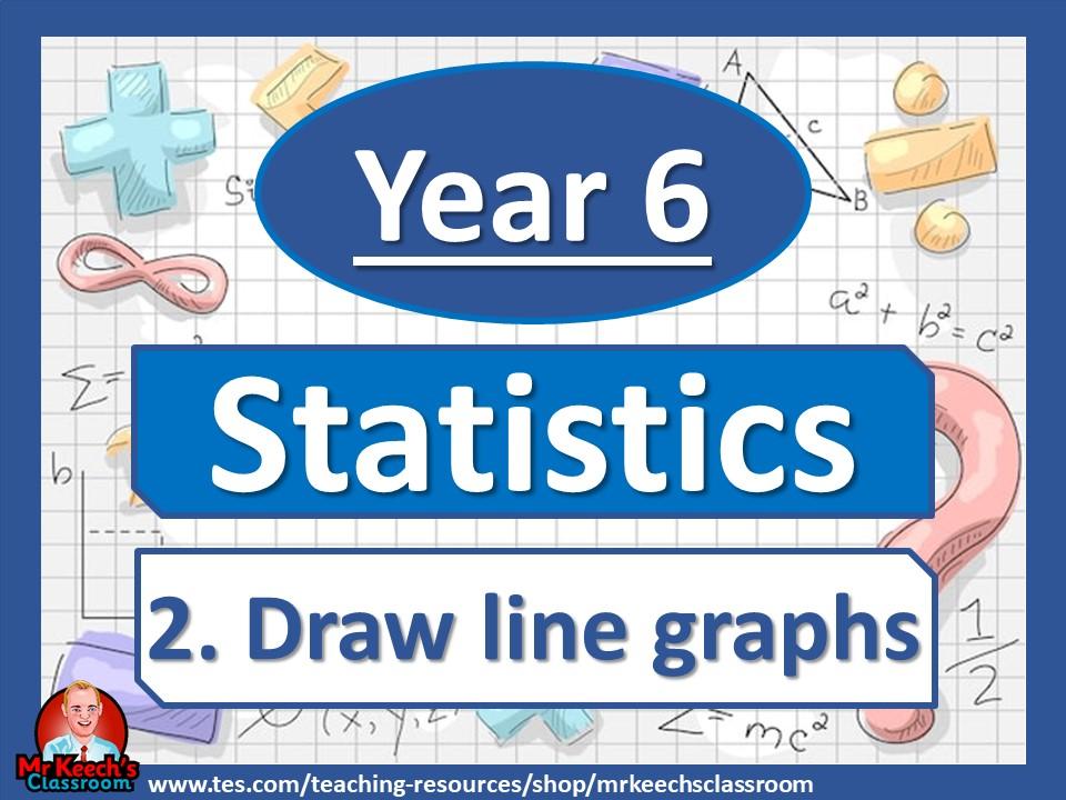 Year 6 - Statistics - Draw line graphs - White Rose Maths