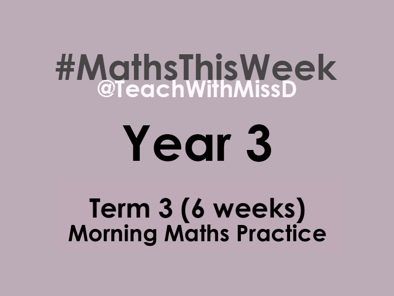 #MathsThisWeek - Year 3 Morning Maths Practice (Term 3 - 6 weeks)